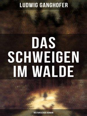 cover image of Das Schweigen im Walde (Historischer Roman)