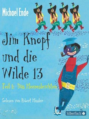 cover image of Jim Knopf und die Wilde 13--Die Komplettlesung