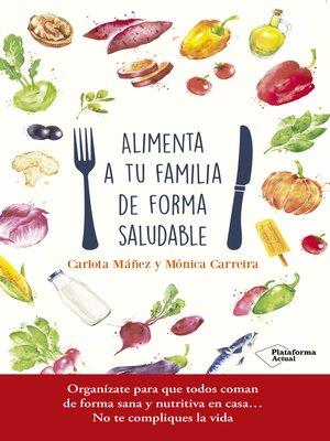 cover image of Alimenta a tu familia de forma saludable