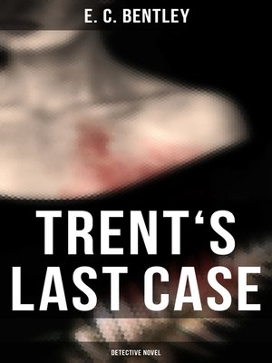 cover image of TRENT'S LAST CASE (Detective Novel)