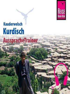 cover image of Reise Know-How Kauderwelsch AusspracheTrainer Kurdisch