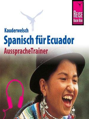 cover image of Reise Know-How Kauderwelsch AusspracheTrainer Spanisch für Ecuador