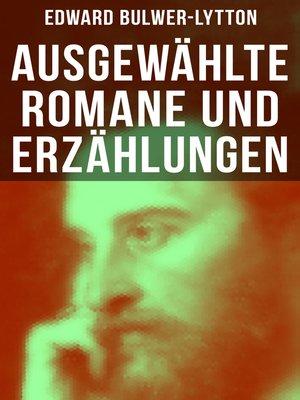 cover image of Ausgewählte Romane und Erzählungen von Edward Bulwer-Lytton