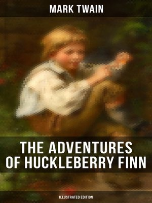 cover image of THE ADVENTURES OF HUCKLEBERRY FINN (Illustrated Edition)