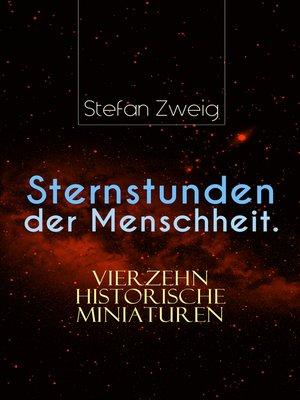 cover image of Sternstunden der Menschheit. Vierzehn historische Miniaturen