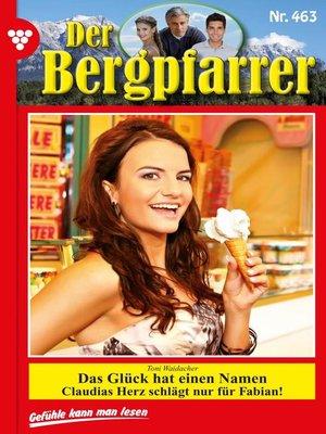 cover image of Der Bergpfarrer 463 – Heimatroman