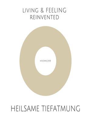 cover image of Heilsame Tiefatmung--Einfache und hochwirksame Atemübungen zur Stressreduktion, Selbstheilung, Harmonisierung