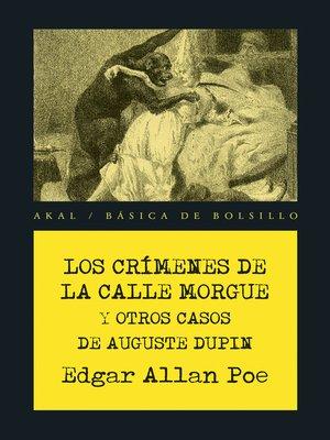 cover image of Los crímenes de la calle Morgue y otros casos de Auguste Dupin
