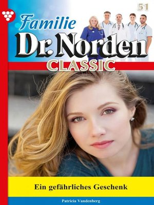 cover image of Familie Dr. Norden Classic 51 – Arztroman