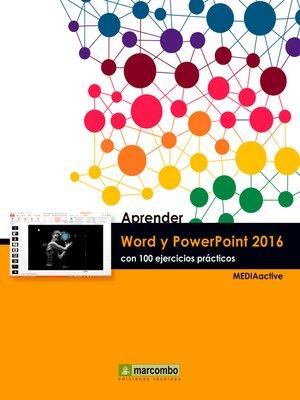 cover image of Aprender Word y PowerPoint 2016 con 100 ejercicios prácticos