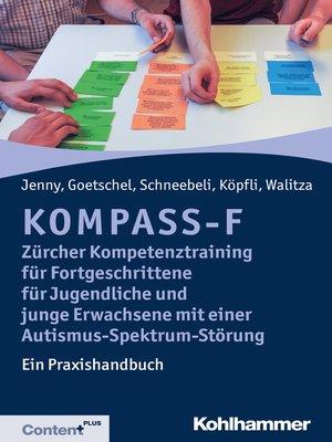 cover image of KOMPASS-F--Zürcher Kompetenztraining für Fortgeschrittene für Jugendliche und junge Erwachsene mit einer Autismus-Spektrum-Störung