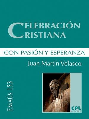 cover image of Celebración cristiana, con pasión y esperanza