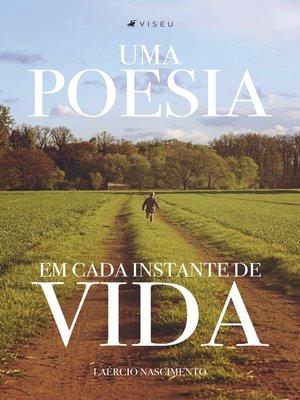 cover image of Uma poesia em cada instante de vida