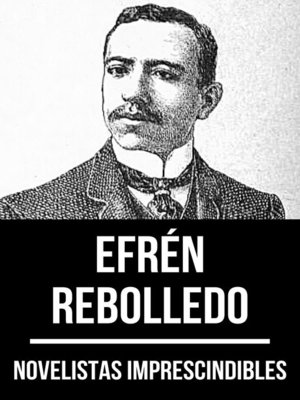 cover image of Novelistas Imprescindibles--Efrén Rebolledo
