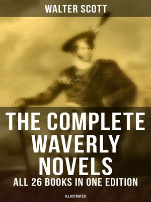 cover image of The Complete Waverly Novels--All 26 Books in One Edition (Illustrated)