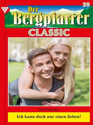 cover image of Der Bergpfarrer Classic 39 – Heimatroman