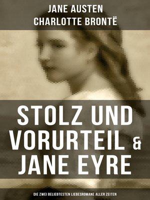 cover image of Stolz und Vorurteil & Jane Eyre (Die zwei beliebtesten Liebesromane aller Zeiten)