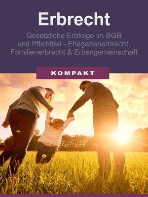 cover image of Erbrecht--Erbfolge im BGB und Pflichtteil--Ehegattenerbrecht, Familienerbrecht & Erbengemeinschaft