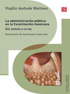 cover image of La administración pública en la Constitución mexicana