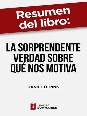 """cover image of Resumen del libro """"La sorprendente verdad sobre qué nos motiva"""" de Daniel H. Pink"""