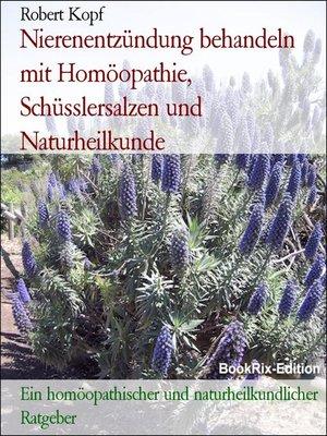 cover image of Nierenentzündung behandeln mit Homöopathie, Schüsslersalzen und Naturheilkunde
