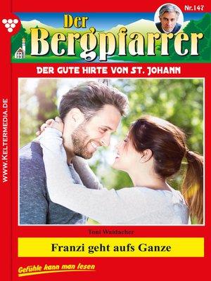 cover image of Der Bergpfarrer 147 – Heimatroman