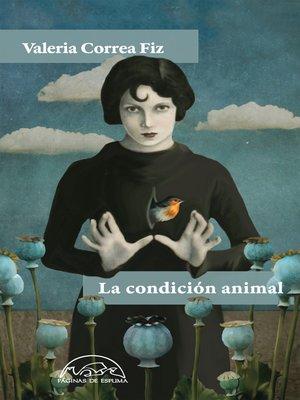 cover image of La condición animal