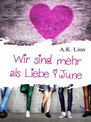 cover image of Wir sind mehr als Liebe--June