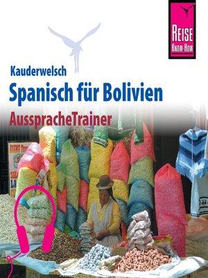 cover image of Reise Know-How Kauderwelsch AusspracheTrainer Spanisch für Bolivien
