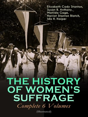 cover image of The History of Women's Suffrage--Complete 6 Volumes