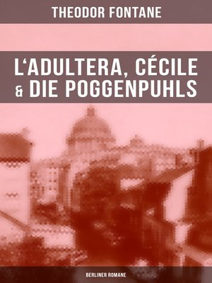 cover image of L'Adultera, Cécile & Die Poggenpuhls (Berliner Romane)