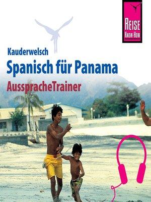 cover image of Reise Know-How Kauderwelsch AusspracheTrainer Spanisch für Panama