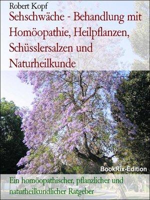 cover image of Sehschwäche--Behandlung mit Homöopathie, Heilpflanzen, Schüsslersalzen und Naturheilkunde