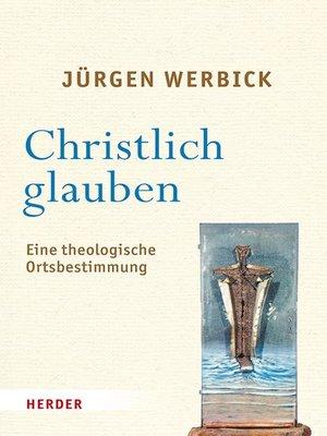 cover image of Christlich glauben