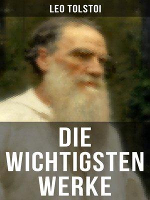 cover image of Die wichtigsten Werke von Leo Tolstoi