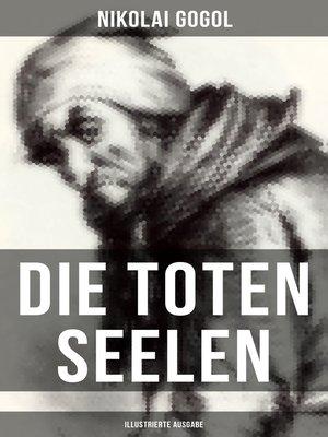 cover image of Die toten Seelen (Illustrierte Ausgabe)