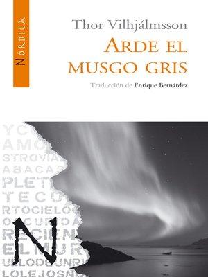 cover image of Arde el musgo gris