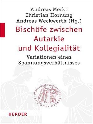 cover image of Bischöfe zwischen Autarkie und Kollegialität