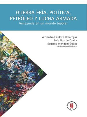 cover image of Guerra Fría, política, petróleo y lucha armada