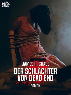 cover image of DER SCHLÄCHTER VON DEAD END