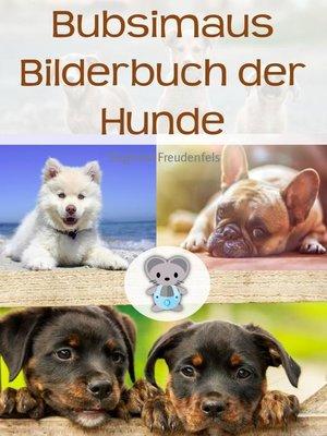 cover image of Bubsimaus Bilderbuch der Hunde