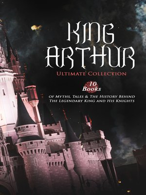 cover image of KING ARTHUR--Ultimate Collection