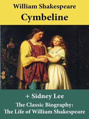 cover image of Cymbeline (The Unabridged Play) + the Classic Biography