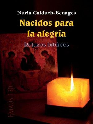 cover image of Nacidos para la alegría. Retazos bíblicos