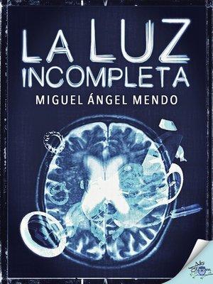 cover image of La luz incompleta