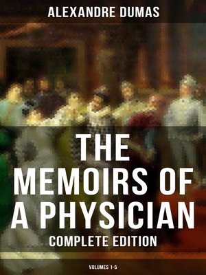 cover image of THE MEMOIRS OF a PHYSICIAN (Complete Edition