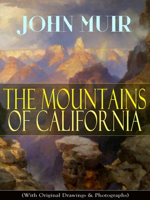 cover image of The Mountains of California (With Original Drawings & Photographs)