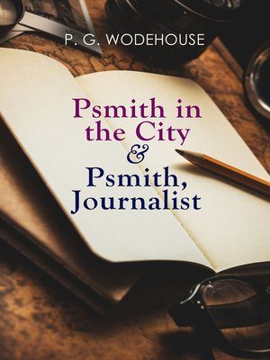 cover image of Psmith in the City & Psmith, Journalist