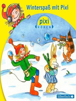 cover image of Pixi Hören. Winterspaß mit Pixi