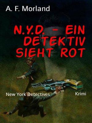 cover image of N.Y.D.--Ein Detektiv sieht rot